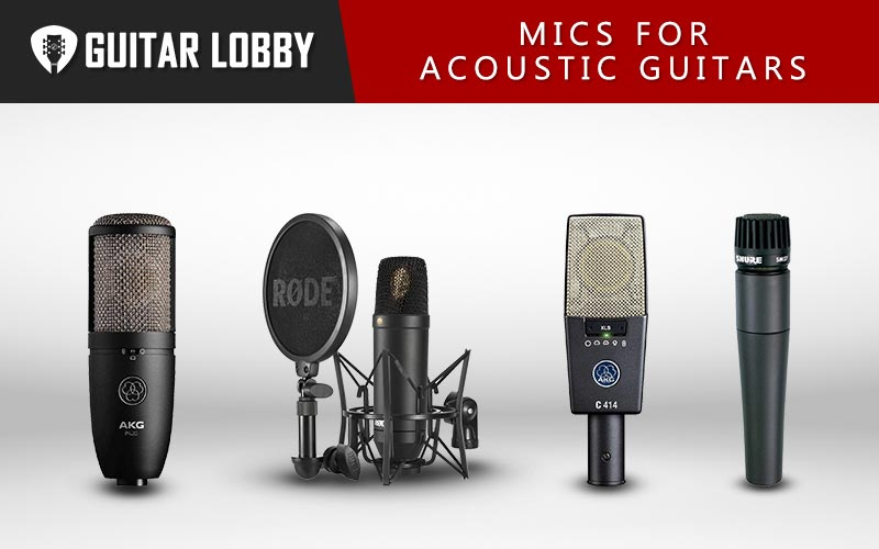 Some of the Best Mics for Acoustic Guitars (Featured Image)