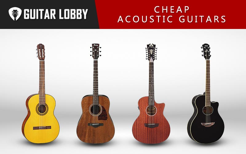 Some of the Best Cheap Acoustic Guitars on the Market