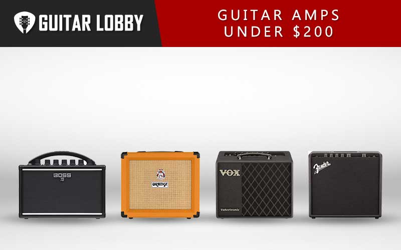 Some of the Best Guitar Amps Under 200 Dollars
