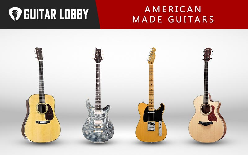 Some of the Best American Made Guitars on the Market