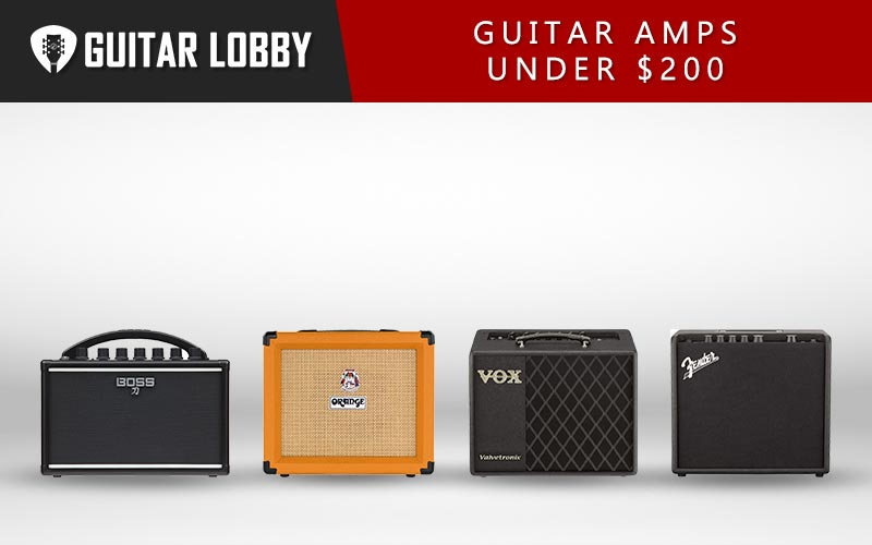 Some of the Best Guitar Amps Under $200
