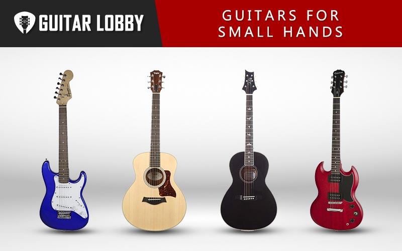 Some of the Best Guitars for Small Hands (Acoustic and Electric)