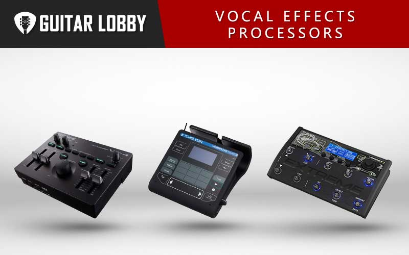 Some of the Best Vocal Effects Processors