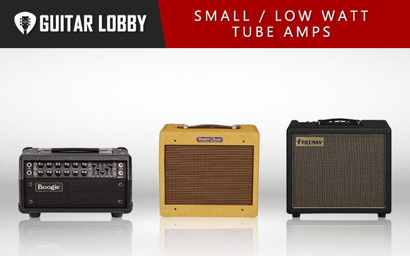 Best Small Tube Amps and Low Watt Tube Amps (Featured Image)
