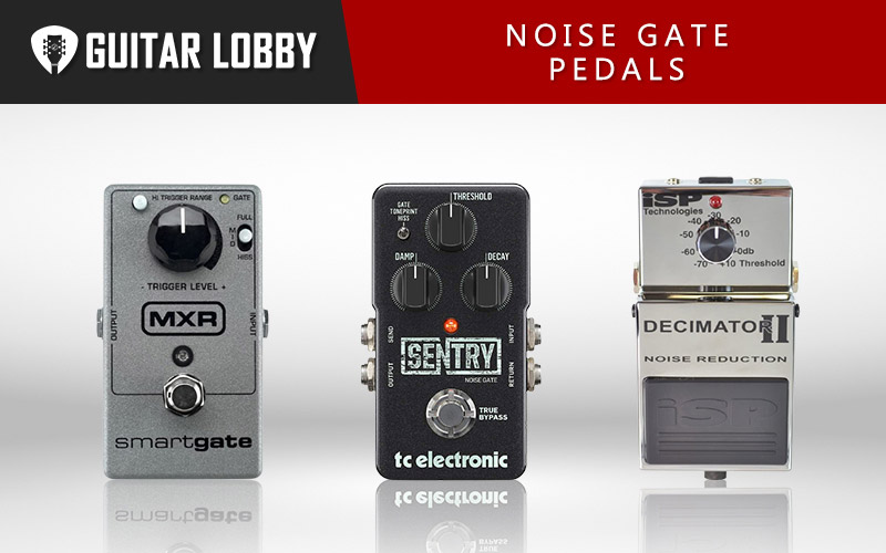 Some of the Best Noise Gate Pedals